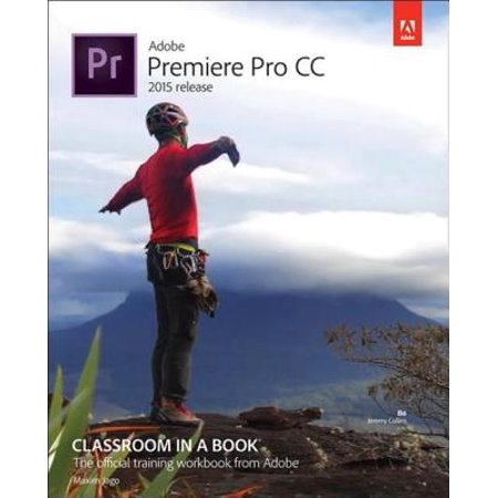 Adobe Premiere Pro CC Classroom in a Book (2015 release) - eBook