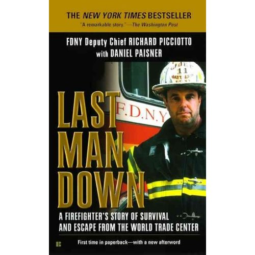 Last Man Down: A Firefighter's Story of Survival and Escape from the...
