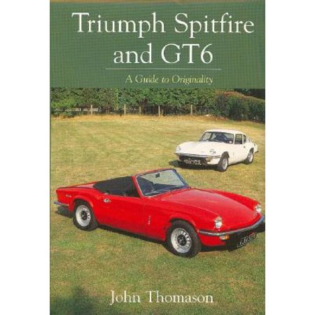 Triumph Spitfire and GT6 : A Guide to Originality