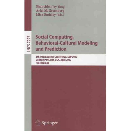 Social Computing  Behavioral Cultural Modeling And Prediction  5Th International Conference  Sbp 2012  College Park  Md  Usa  April 3 5  2012  Proceed
