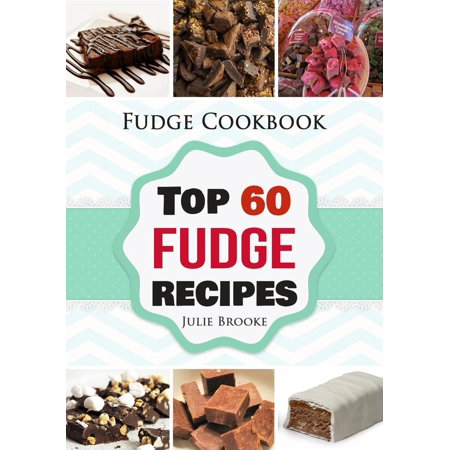 Fudge Cookbook: Top 60 Fudge Recipes - eBook](Peppermint Fudge Recipe)
