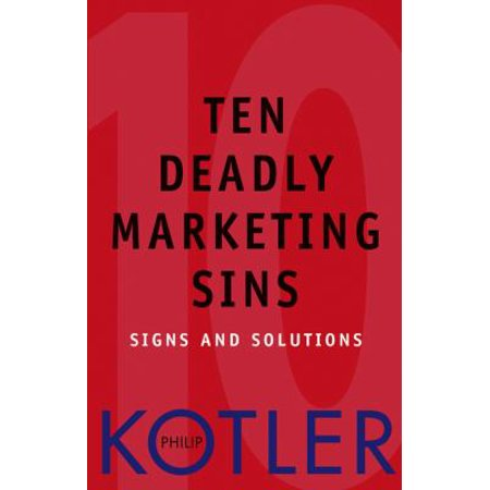 Ten Deadly Marketing Sins  Signs And Solutions