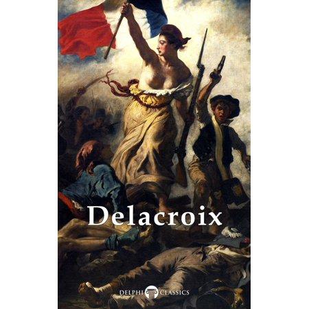 Complete Paintings of Eugene Delacroix (Delphi Classics) - (The Massacre At Chios By Eugene Delacroix)