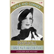 Hole and Corner: A Golden Age Mystery (Paperback)