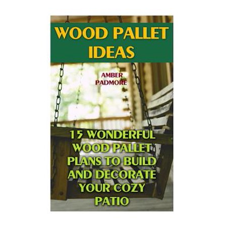 Wood Pallet Ideas : 15 Wonderful Wood Pallet Plans to Build and Decorate Your Cozy Patio