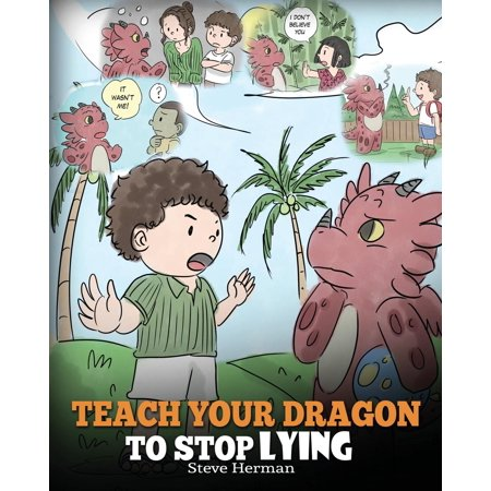 My Dragon Books: Teach Your Dragon to Stop Lying: A Dragon Book to Teach Kids Not to Lie. a Cute Children Story to Teach Children about Telling the Truth and Honesty. (Paperback) - The Cute Kid Promo Code