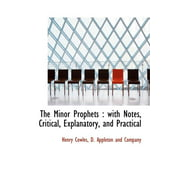 The Minor Prophets : With Notes, Critical, Explanatory, and Practical