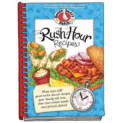 Rush- Hour Recipes: Over 230 Quick to Fix Dinner Recipesyour Family Will Love...even Slow-cooker Meals and Potluck Dishes!