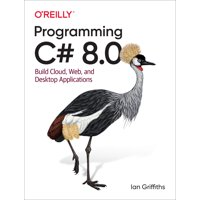 Programming C# 8.0 : Build Cloud, Web, and Desktop Applications (Paperback)