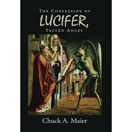 The Confession of Lucifer, Fallen Angel (History Of Lucifer And The Fallen Angels)