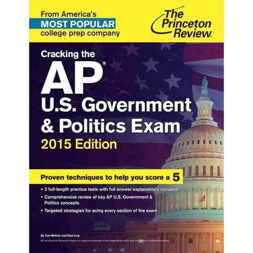 Cracking the AP U.S. Government & Politics Exam 2015