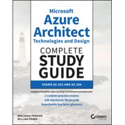Microsoft Azure Architect Technologies and Design Complete Study Guide Exams Az-303 and Az-304 (Other)