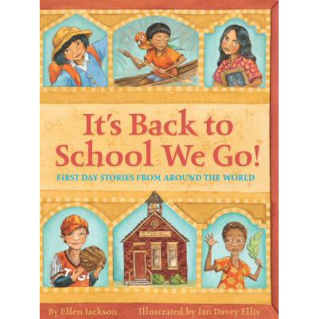 It's Back to School We Go! : First Day Stories from Around the