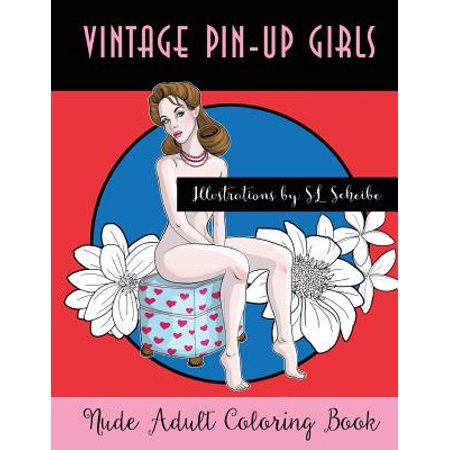 Vintage Pin-Up Girls : Nude Adult Coloring Book (Nude Adult)
