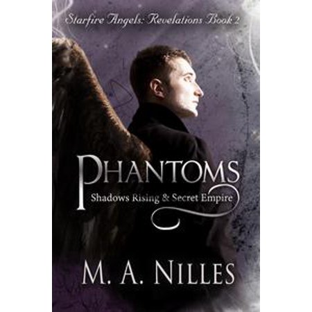 Phantoms: Shadows Rising and Secret Empire (Starfire Angels: Revelations Book 2) - eBook