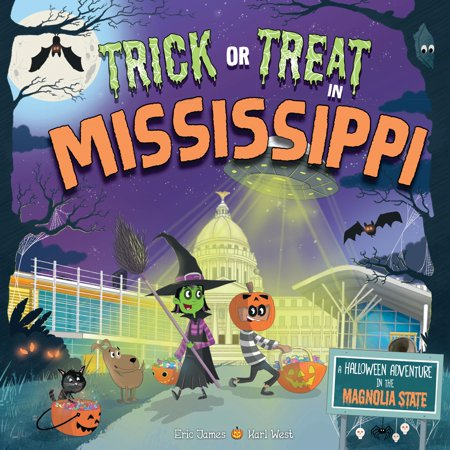 Trick or Treat in Mississippi : A Halloween Adventure in the Magnolia State](Halloween Treats For Your Class)