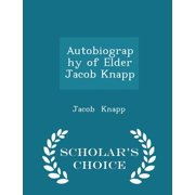 Autobiography of Elder Jacob Knapp - Scholar's Choice Edition