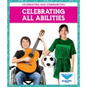 Celebrating Our Communities: Celebrating All Abilities (Paperback)