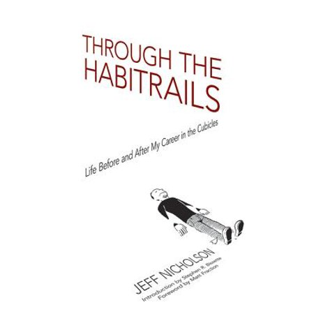 Through the Habitrails : Life Before and After My Career in the Cubicles