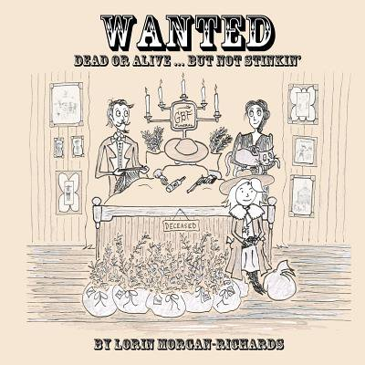 Wanted : Dead or Alive... But Not Stinkin'