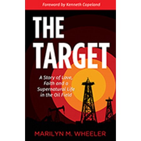 The Target  A Story Of Love  Faith And Death In The Oil Field
