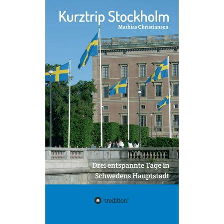 Kurztrip Stockholm: Drei entspannte Tage in Schwedens Hauptstadt - eBook (Hauptstadt Sonnenbrille)