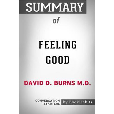 Summary of Feeling Good by David D. Burns M.D. : Conversation