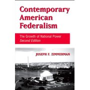 Contemporary American Federalism : The Growth of National Power