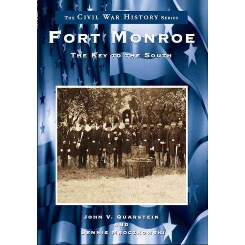 Fort Monroe: The Key to the South