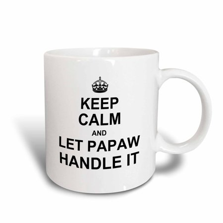 3dRose Keep Calm and let Papaw Handle it - fun funny grandpa grandfather gift - Ceramic Mug, 11-ounce