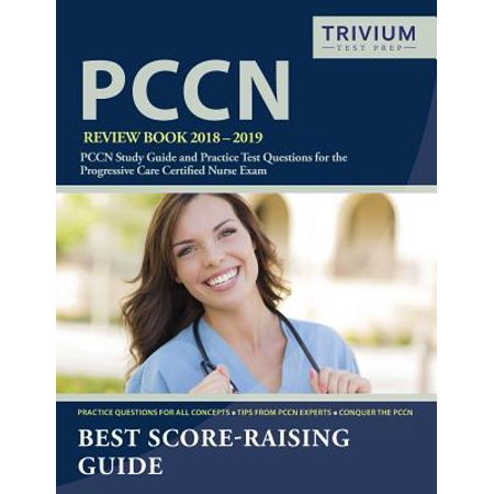Pccn Review Book 2018-2019 : Pccn Study Guide and Practice Test Questions for the Progressive Care Certified Nurse - Exam Care Packages