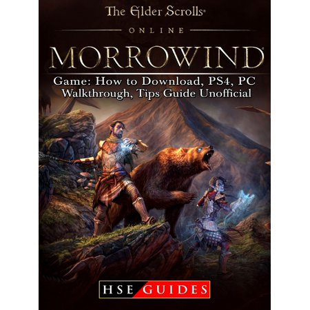 The Elder Scrolls Online Morrowind Game: How to Download, PS4, PC, Walkthrough, Tips Guide Unofficial - eBook