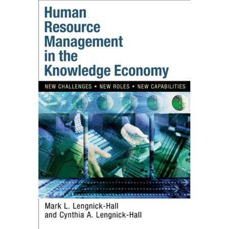 Human Resource Management in the Knowledge Economy : New Challenges, New Roles, New