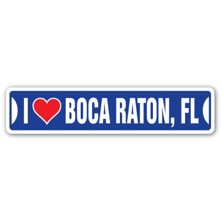 I LOVE BOCA RATON, FLORIDA Street Sign fl city state us wall road décor - Party City Boca