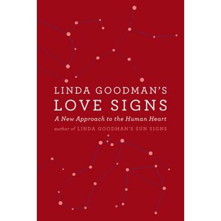 Linda Goodman's Love Signs : A New Approach to the Human Heart - Linda Spivey Hearts