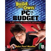 Build Your Own PC on a Budget: A DIY Guide for Hobbyists and Gamers - eBook