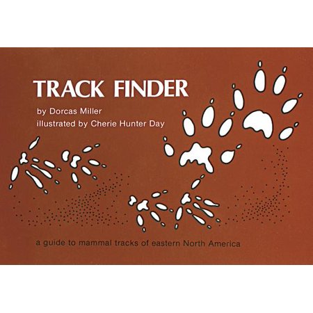 Track Finder : A Guide to Mammal Tracks of Eastern North - Eastern Connection Tracking