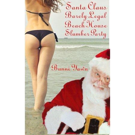 Santa Claus Barely Legal Beach House Slumber Party - eBook
