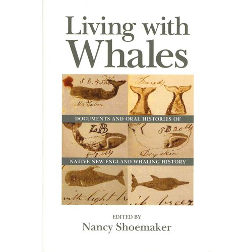Living With Whales: Documents and Oral Histories of Native New England Whaling History