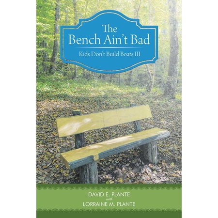 The Bench Ain'T Bad - eBook (99 Problems But A Bench Aint One)