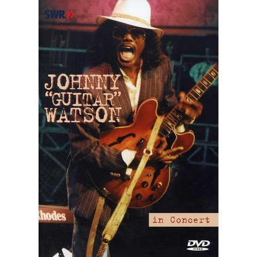 """Ohne Filter - Musik Pur: Johnny """"Guitar"""" Watson In Concert"""