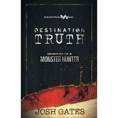 Destination Truth: Memoirs of a Monster Hunter by