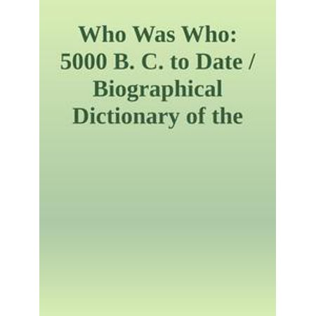 Who Was Who: 5000 B. C. to Date / Biographical Dictionary of the Famous and Those Who Wanted to Be - eBook - The Feeding Of The 5000