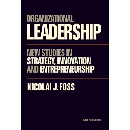 Organizational Leadership: New Studies in Strategy, Innovation and Entrepreneurship