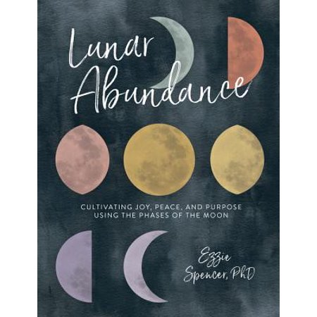 Lunar Abundance : Cultivating Joy, Peace, and Purpose Using the Phases of the Moon - Halloween Moon Phase 2017