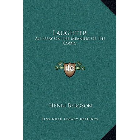 Laughter  An Essay On The Meaning Of The Comic  Walmartcom Laughter  An Essay On The Meaning Of The Comic