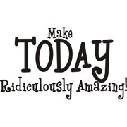 Design on Style  'Make Today Ridiculously Amazing' Vinyl Art Quote