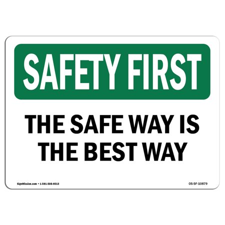 OSHA SAFETY FIRST Sign - The Safe Way Is The Best Way  | Choose from: Aluminum, Rigid Plastic or Vinyl Label Decal | Protect Your Business, Construction Site, Warehouse & Shop Area |  Made in the