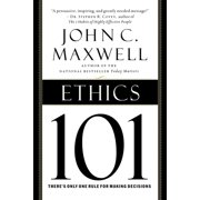 Ethics 101 : What Every Leader Needs To Know