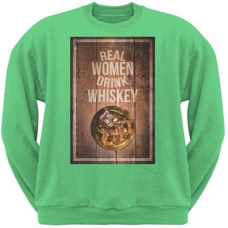 St. Patricks Day - Real Women Drink Whiskey Irish Green Adult Sweatshirt